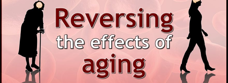 Reversing the effects of aging